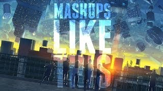 Download Mashups Like This Mp3 and Videos