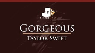 Taylor Swift - Gorgeous - HIGHER Key (Piano Karaoke / Sing Along)