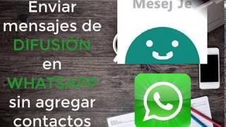 Enviar mensajes de DIFUSIÓN EN whatsapp sin agregar números a contactos | MESEJ JE