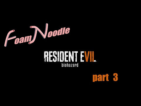 MAMBO NO. 5 IN RESIDENT EVIL 7?!  -  Foam Noodle plays Resident Evil 7 part 3