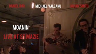 "Michael Valeanu plays "" Moanin' "" with Daniel Dor & Julian Smith"