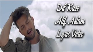 Dil Kare Ho Mann Jahaan with Atif Aslam Lyric Video