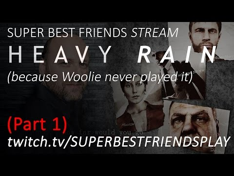 Super Best Friends Stream! Heavy Rain (Part 1)