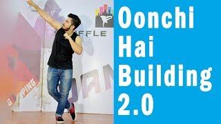 Oonchi Hai Building 2.0 Song | Dance Choreography | Imon Kalyan