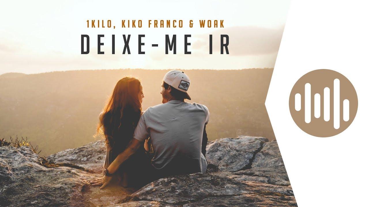Deixe Me Ir Remix Oficial Kiko Franco Woak Youtube