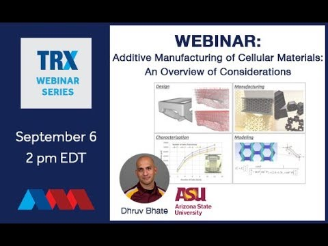 TRX Webinar: AM of Cellular Materials - An Overview of Considerations