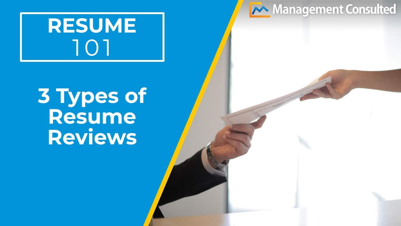 Resume 101 The 3 Types Of Consulting Resume Reviews Video 2 Of 4