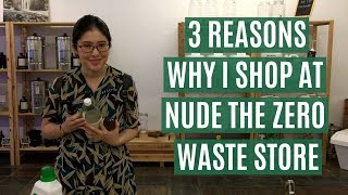 3 reasons why I shop at Nude The Zero Waste Store (Episode 15)