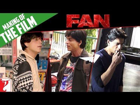 Full Making Of The Film - Fan   Shah Rukh Khan