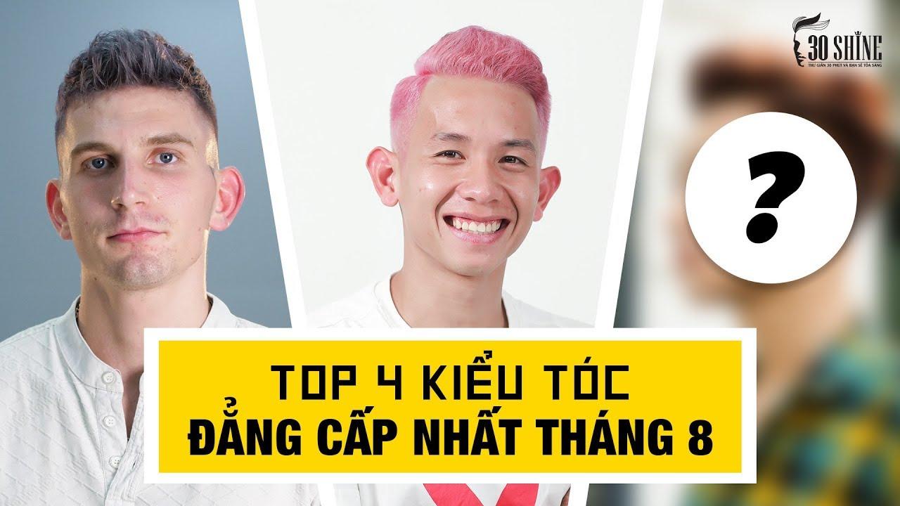 Top 4 Kiểu Tóc Đẳng Cấp Nhất Tháng 8/2019 – 30Shine TV Trendy