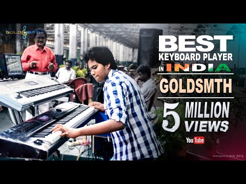 Best Keyboard Player in INDIA | GOLDSMTH