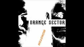"ORANGE SECTOR  ""MONOTON"""