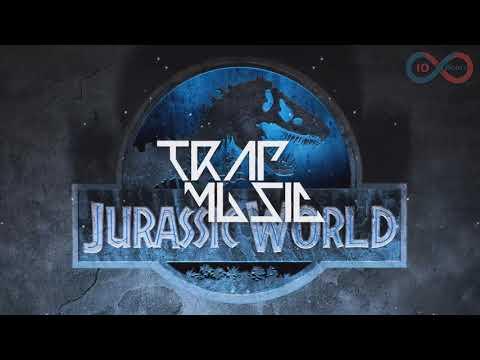 Jurassic World Trap Remix 10 Hours