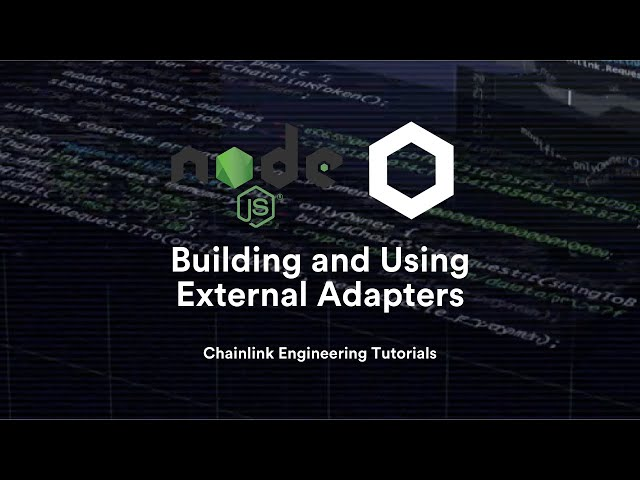 Building and Using External Adapters - Chainlink Engineering Tutorials