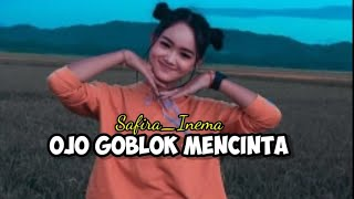 Gambar cover Safira Inema - Ojo_Goblok_Mencinta (Official_Music_Audio)