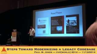 Paul Jones — Steps Toward Modernizing a Legacy Codebase — php[world] 2014
