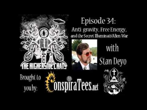 Higherside Chats 34: Anti-gravity, Free Energy, and the Secret Illuminati - Alien War w/ Stan Deyo