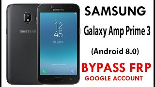 Samsung Galaxy Amp Prime 3 (Android 8.0) FRP/Google Lock Bypass WITHOUT PC.