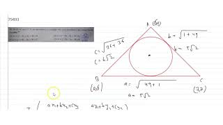 `(6, 0), (0, 6) and (7, 7)` are the vertices of a triangle. The circle inscribed in the triang...