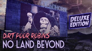 Dirt Poor Robins - No Land Beyond (Deluxe Edition - Official Audio and Lyrics)