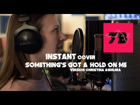 Something's got a hold on me INSTANT COVER Studio 7B