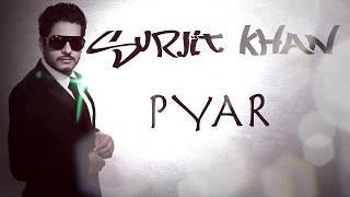 Pyar | Surjit Khan | Official Audio Song | 25 Steps| New Punjabi Songs 2019|