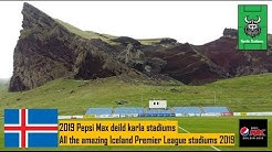 All the Iceland Pepsi Max deild karla stadiums 2019 Premier Division stadiums