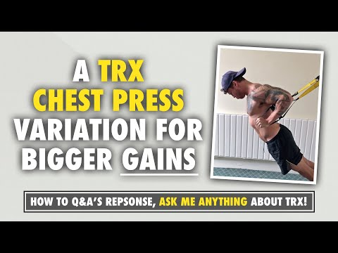 TRX Chest Exercises More gains with this TRX PRESS variation