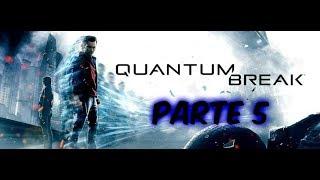 quantum break xbox one s modo historia parte 5