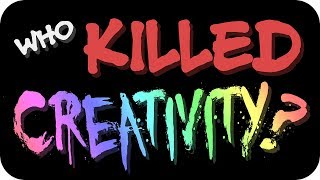 Who Killed Creativity? [Scribble Kibble #100]