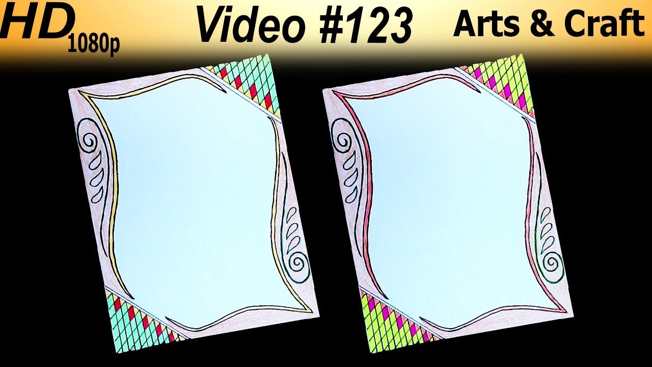 Beautiful Border Design Video 123 Arts And Craft Youtube