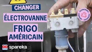 Changer Electrovanne Frigo Américain
