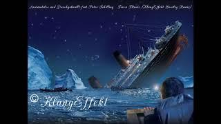 Anstandslos und Durchgeknallt.feat.Peter Schilling  -  Terra Titanic (KlangEffekt Bootleg Remix)