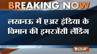 Air India Plane Makes an Emergency Landing in Lucknow - India TV
