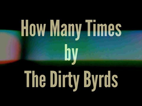 """The Dirty Byrds - """"How Many Times"""" (Eye Design)"""
