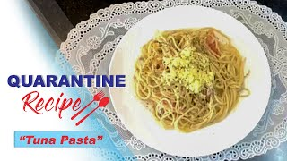 Quarantine Recipe - Tuna Pasta