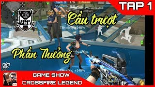 Cf Mobile / CF Legend | Cầu Trượt Phần Thưởng | Game Show Crossfire Legend Tập 1
