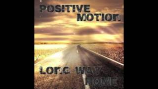 Long Way Home - Positive Motion