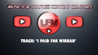 License Free Music - I Paid for Winrar (Dance / Electronic) - Download Links Included