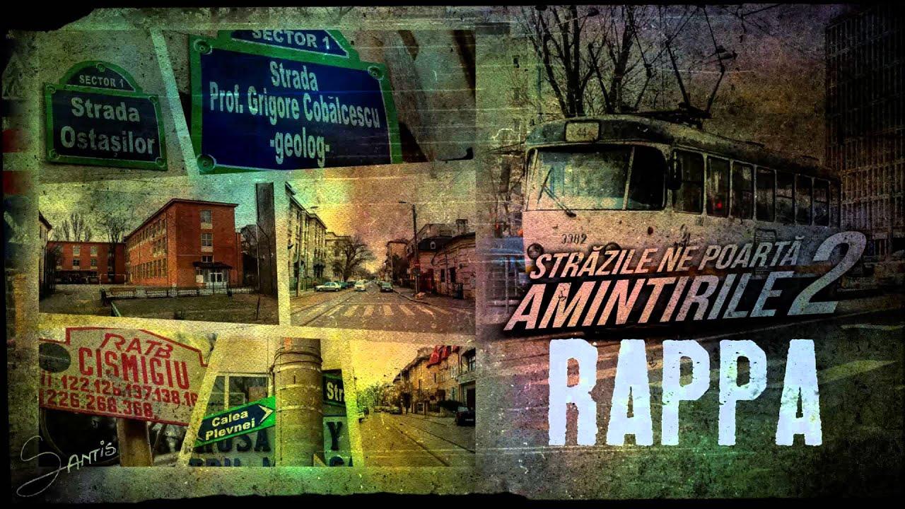 RAPPA - Străzile Ne Poartă Amintirile 2 (cu John Diamond) [Oximoron / 2015]