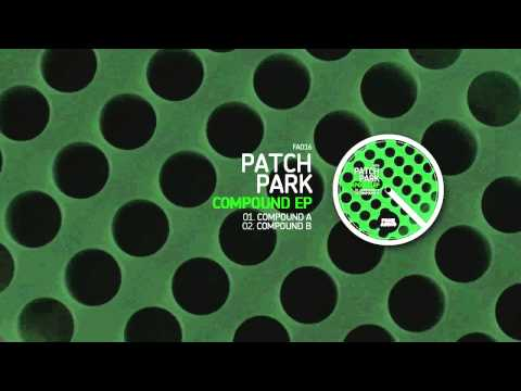 Patch Park - Compound B (Original Mix) [Fone Audio]