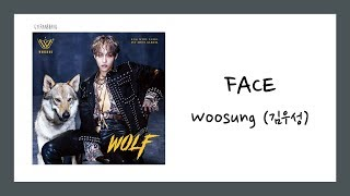 [eng sub] 김우성 (woosung) - face english lyrics album: wolf genre: r&b/soul release date: 2019-07-25 language: korean please do not re-upload or steal my trans...