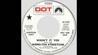 "Hamilton Streetcar – ""Wasn't It You"" (Dot) 1969"