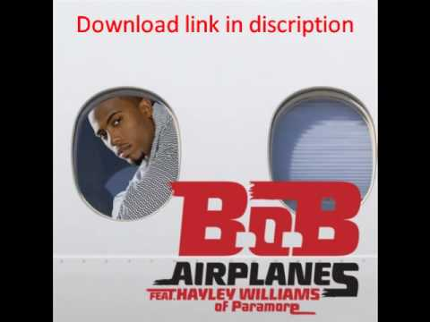 B.o.B ft. Hayley Williams - Airplanes  download