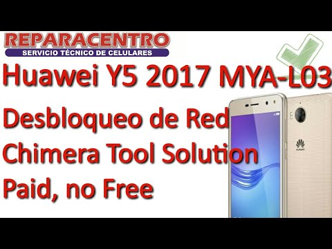 Huawei Y5 2017 MYA-L03 Desbloqueo de Red Chimera Tool by REPARACENTRO
