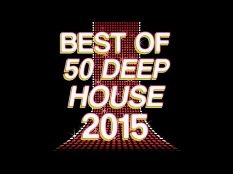 Chill Out & Nu Electronic Music Experience - Best of 50 Deep House 2015 (Ibiza Summer megamix)