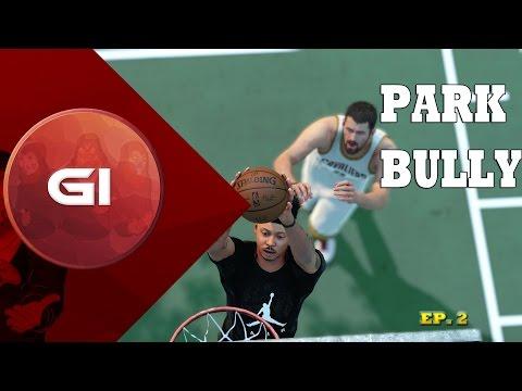NBA 2K16: Park Bully ep. 2