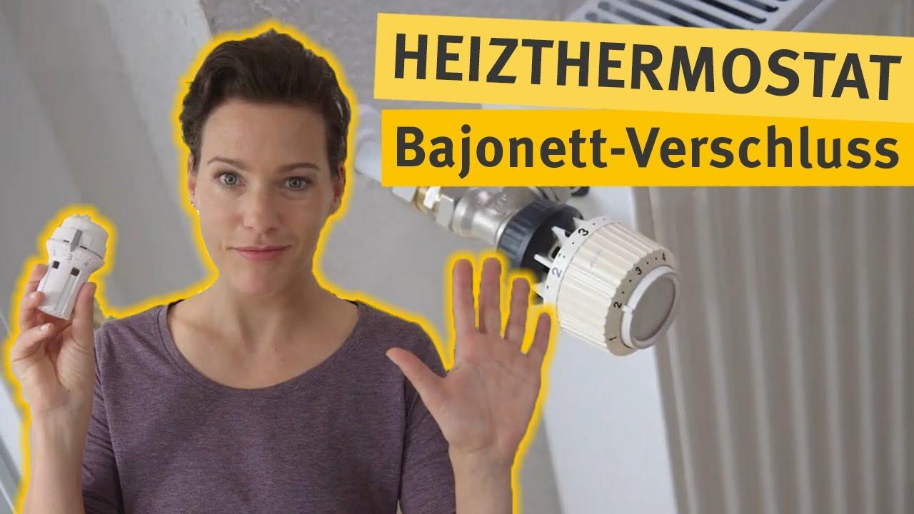 Favorit Do-it-yourself: Thermostat mit Bajonettverschluss tauschen - YouTube PR21