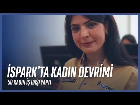İSPARK'ta Kadın Devrimi