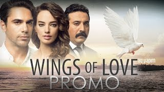 Bana Sevmeyi Anlat - Wings Of Love | Promo